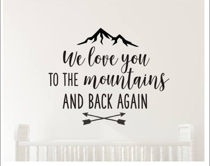 We love you Decal To the Mountains and Back Again Vinyl Wall Decor Vinyl Decal Boys Adventure Nursery Decal Home Decor