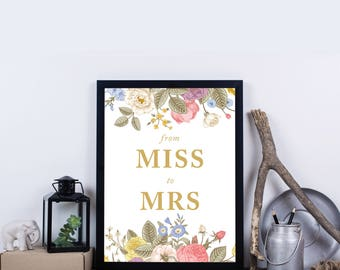From Miss to Mrs Art Print, INSTANT DOWNLOAD Sign, Flowers, Floral, Wedding Shower Print, 10x8 Bridal Shower Sign –Everly