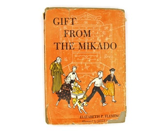 Vintage Childrens Literature, Illustrated Kids Book, Old 50s Book, Japan Travel Tale, Gift From The Mikado, Elizabeth Fleming, Fiction