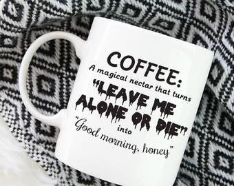 Funny Coffee Mug, Leave Me Alone Coffee Mug, Good Morning Honey, Gifts For Her, Gift For Mom, Gift For Dad, Christmas Gift Mom 1029