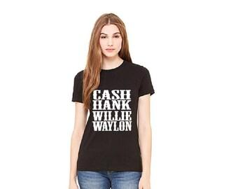 Cash Hank Willie Waylon. Classic Country Shirt -T-shirt - Womens Tee.