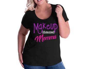 3D+ Mascara - Makeup Obsessed Momma - Unique Shirt - Glitter - Ladies Clothing - Southern - Custom - Plus Size - Make up Lover - Live Love