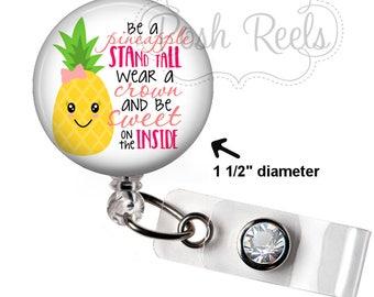 Inspirational Badge Holder - Be a Pineapple Badge Reel - Teacher Lanyard - Nurse Badge Reel, Stethoscope ID Tag, Carabiner or Lanyard - 1643