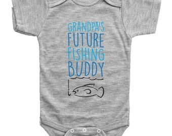 Grandpa's Future Fishing Buddy / Cute Fishing Baby Outfit / Baby Shower Gift / Newborn Infant Clothing / Gray or White Short & Long Sleeve