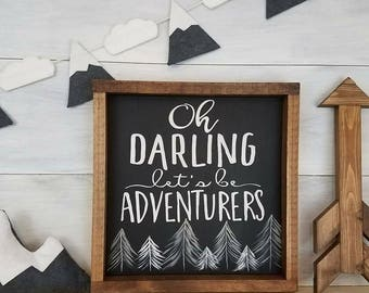 Wood Sign, Adventure Sign, Oh Darling Let's Be Adventurers Sign, Rustic Decor, Woodland Nursery, Adventure Nursery, Cabin Decor, Unique Gift