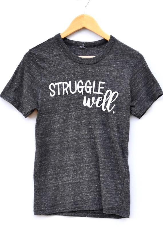 Struggle Well Tee