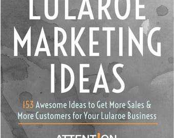 Lularoe Marketing Ideas - 153 Lularoe Business & Lularoe Consultant Ideas for Sales, Promotions, Social Media, Advertising and More