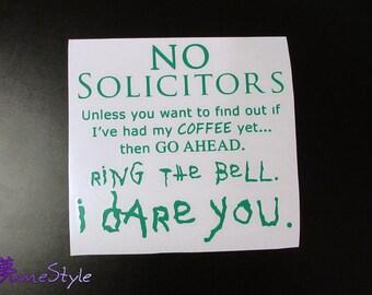 """Vinyl Decal - No Solicitors """"Coffee Dare"""""""