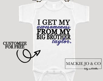 I get my Awesomeness from my Big Brother PERSONALIZE NAME and Color Bodysuit New Brother