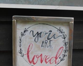 Framed You Are Loved Sign