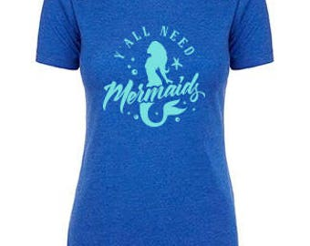 Y'all need Mermaids T-Shirt.  Nautical.  Perfect gift for your mermaid lover or for your beach weekend! Available in multiple colors.