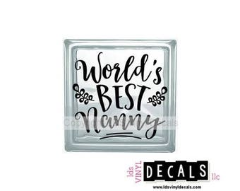 World's BEST Nanny - Family and Occupation Vinyl Lettering for Glass Blocks - Craft Decals