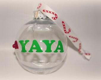 Christmas Ornament, Yaya Ornament, Yaya Christmas, Yaya Gift, Grandma Ornament, Mom Ornament, Dad Ornament, Grammy Gift, Sis Ornament, Yaya