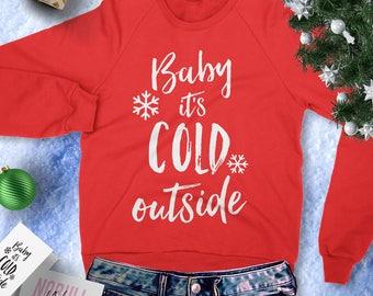 Baby It's Cold Outside Christmas Sweatshirt Crew Neck, Christmas Shirt, Holiday Sweatshirt, Christmas Party Sweaters, Ugly Christmas Sweater