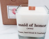 Maid of Honor Soy Candle ~ Bridesmaid Gifts~ Maid of Honor Proposal~Personalized Bridesmaid Gifts~Maid of Honor Gifts~Bridesmaid Boxes