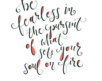 Be Fearless Hand Lettered Watercolor Painting- Print 8 x 10