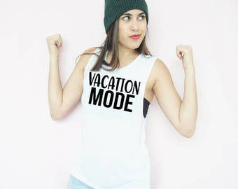 Vacation Mode Muscle Tank, Customize Your Colors, S-XL, Workout Tank, Mothers Day, Mom Tank, Vacation Shirt, Beach Shirt