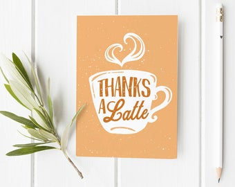 Thanks a LatteThank You Folded Card | Funny, Cute, Coffee, Cafe, Holiday Greeting Stationery, family, Salutations, Love, Heart