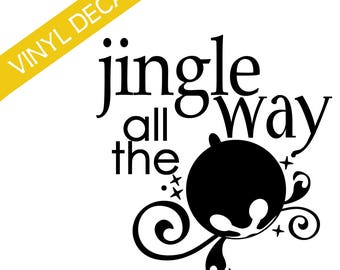 Jingle All The Way w/bell Vinyl Decal Christmas Crafts Relief Society Christmas Activity Groups