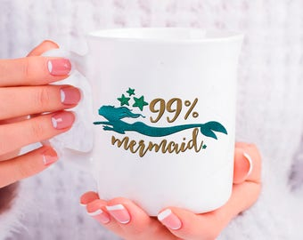 Mermaid Mug, 99 Percent Mermaid Cup, Funny Mermaid Gift for Her, Birthday Anniversary Wedding Gift, Ocean Lover, Fish Aquarium Merman Mug