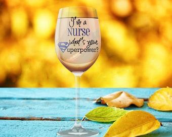 Nursing Gift Idea, I'm a Nurse What's Your Superpower, Registered Nurse Present, Super Woman, Stemless Wine Glass, Nurse Gift Idea