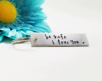 Be Safe I Love You - New Driver Gift - Drive Safe Keychain - Engraved Keychain - Rectangle Keychain - Metal Keychain - Personalized Gift