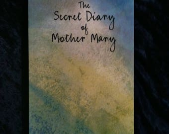 The Secret Diary Of Mother Mary By Thomas Sparough