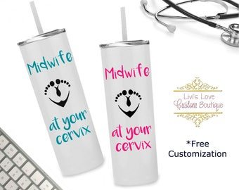 Midwife at your Cervix 20 oz Stainless Steel Skinny TumblerTo-Go cup Tumbler Travel cup Midwife gift Straw Cup OBGYN Gift OB gift Delivery