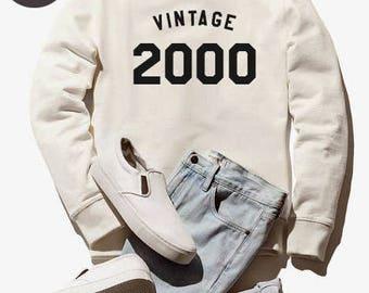 Vintage Sweatshirt 18th birthday sweatshirt quote shirt jumper pullover sweatshirt funny sweater graphic birthday funny gift 2000 birthday