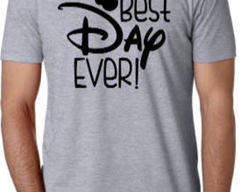 Best day ever shirt, Best day ever tank, Best day ever, Disney shirt, Disney best day ever shirt, Disney best day shirt, Disneyworld, Disney