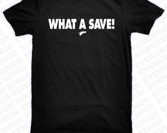 What A Save! T Shirt