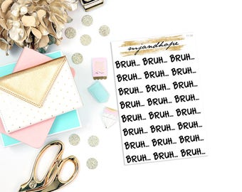 BRUH...Stickers | TT08 | Teeny Tiny Planner Stickers