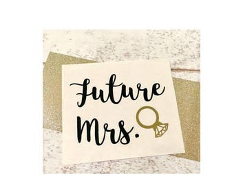 Future Mrs. decal, Future Mrs, Bride cup decal, Personalized decal, Wedding decal, Wedding decal, Engagement decal, Ring decal, Vinyl decal