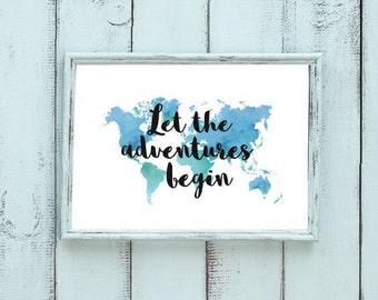 Let the adventures begin - Bespoke World Map Watercolour Bespoke Print