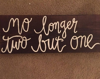 Wedding Sign-no longer two but one