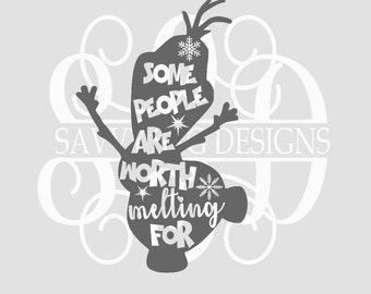 DIGITAL DOWNLOAD disney svg - disney shirts - olaf svg - frozen svg - some people are worth melting for - silhouette - cricut - cut files