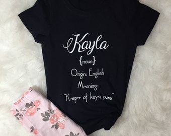 """What's In a Name? Girl's Custom Personalized Name Definition Tee """"Kayla"""""""