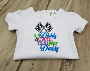 My Daddy is Faster than your Daddy baby bodysuit ~ Embroidered Race Car Dad shirt or bodysuit~ Bodysuit with Snap back ~ Boy or Girl