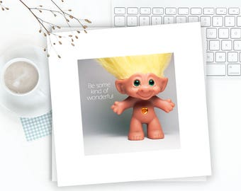 Troll Doll, Troll Art, cubicle art, inspirational quote, troll dorm poster, teen decor, office art, be unique, be awesome, classroom art