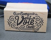 Every Vote Counts! Rubber stamps for your postcards and scrapbooking, perfect for writing to your reps or get out the vote