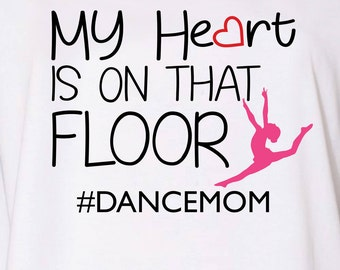 My Heart is on that Floor - Dance - Iron on Heat Transfer Vinyl