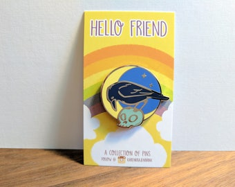 Hello Friend - Raven Moon Hard Enamel Pin!
