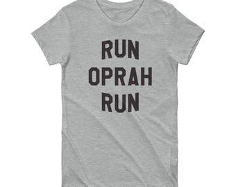 Run Oprah Run Shirt, Oprah for President Shirt