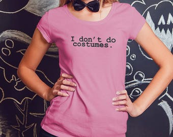 I Dont Do Halloween Costumes Halloween Shirt, Womens Tee Shirt