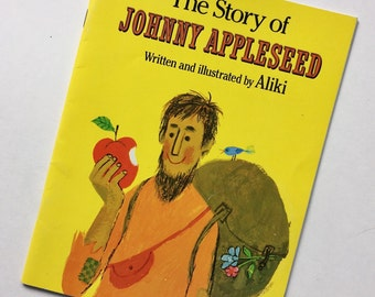 The Story of Johnny Appleseed by Aliki ~ The story of John Chapman whose devotion to planting apple trees made him a legend