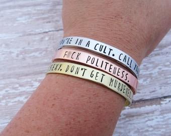My Favorite Murder Bracelet - Murderino Gift - Fuck Politeness - You're In A Cult - Hand Stamped Jewelry