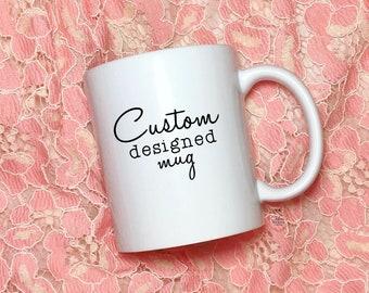Custom Coffee Mug - Coffee Mug - Personalized Mug - Custom Mug - Personalized Coffee - Coffee Cup - Mug - Custom Coffee Cup - Custom Gift