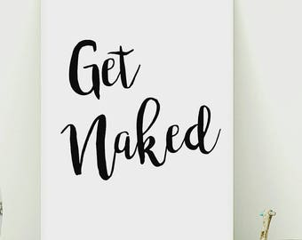 Get Naked Print, Bathroom Print, Funny Bathroom Art, Monochrome Print, Modern Quote Print