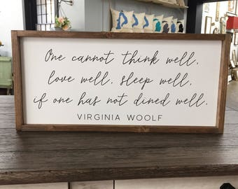 LARGE Virginia Woolf Quote Framed Wood Sign, Dine Well Custom Wall Art, Farmhouse Style Dining Room Decor, One Cannot Think Well Saying Home