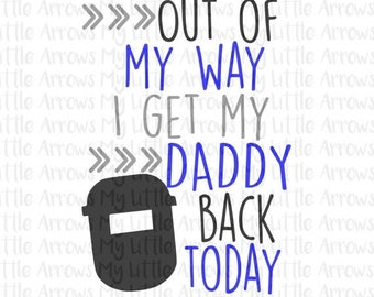 SALE- Welding Daddy is coming home SVG, DXF, Eps, png Files for Cutting Machines Cameo or Cricut // work svg // baby boy svg // welding cut